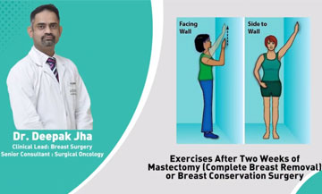 Dr.Deepak Jha shows us exercises that should be done after two weeks of Breast Cancer surgery